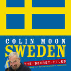 Sweden – the Secret Files - – what they'd rather keep to themselves